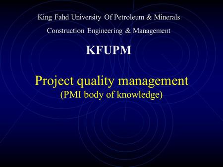 <strong>Project</strong> quality <strong>management</strong> (PMI body of knowledge)