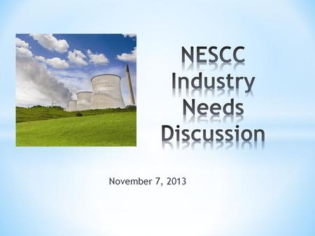 November 7, 2013. Topics NESCC 2013 Survey – review of results Buried pipe coatings Seals for doors and penetrations to prevent flooding NESCC discussion.