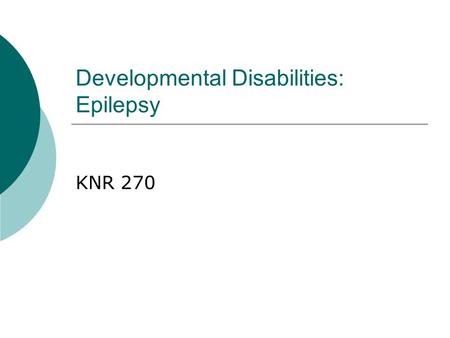 Developmental Disabilities: Epilepsy