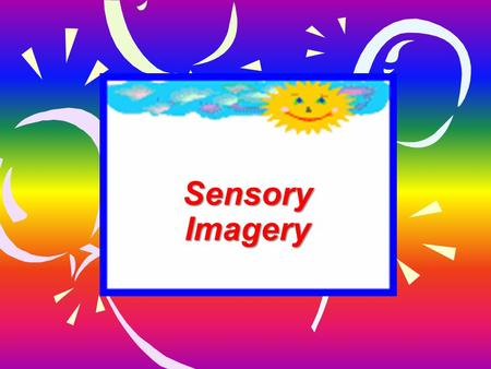 Sensory Imagery. Introduction Poetry expresses through words what is happening in the heart and soul. When a poet writes, he uses figurative language.