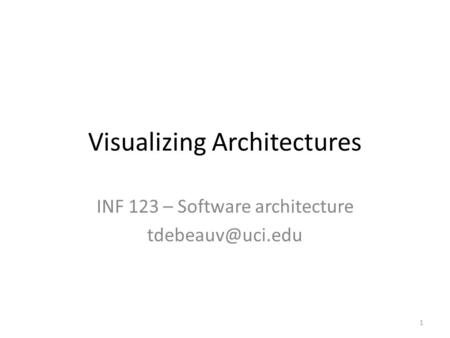 Visualizing Architectures INF 123 – Software architecture 1.