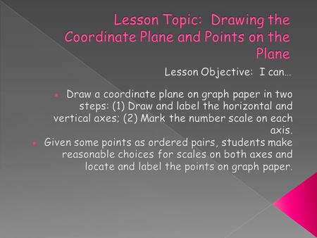 Lesson Topic: Drawing the Coordinate Plane and Points on the Plane