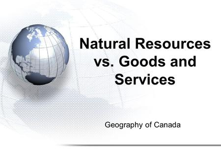 Natural Resources vs. Goods and Services