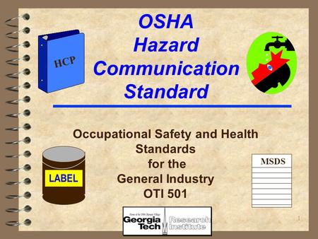 1 OSHA Hazard Communication Standard Occupational Safety and Health Standards for the General Industry OTI 501 LABEL MSDS HCP.