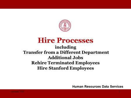 STANFORD UNIVERSITY Hire Processes including Transfer from a Different Department Additional Jobs Rehire Terminated Employees Hire Stanford Employees Human.