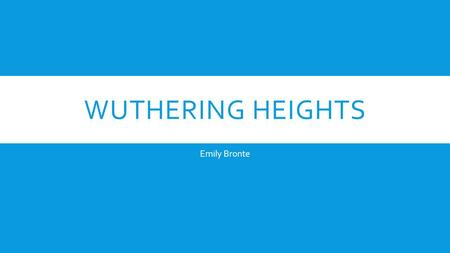 WUTHERING HEIGHTS Emily Bronte. HOW DOES BRONTE CREATE A SENSE OF THESE BEING NELLY'S MEMORIES FROM YEARS AGO?