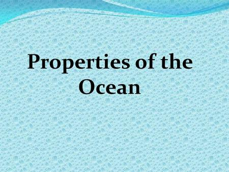 Properties of the Ocean. I. Density The Density of water is affected by two things: A. Temperature 1. As water temperature decreases, density increases.