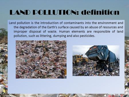 LAND POLLUTION: definition