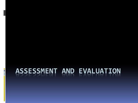 Assessment Assessment involves the sampling of some aspect of a person's learning/knowledge at a particular moment. Depending upon the kind of sample.