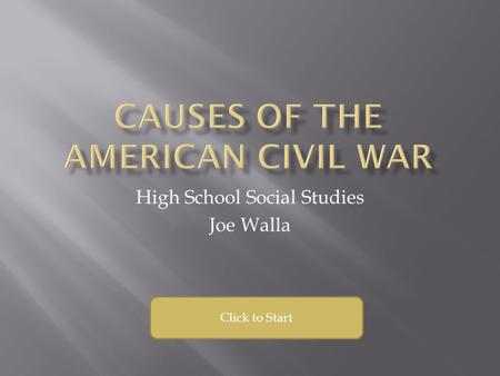 High School Social Studies Joe Walla Click to Start.