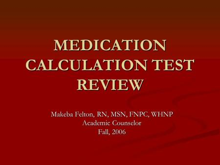 MEDICATION CALCULATION TEST REVIEW