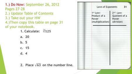 1.) Do Now: September 26, 2012 Pages 27-28 2.) Update Table of Contents 3.) Take out your HW 4.)Then copy this table on page 31 of your notebook. 1 st.