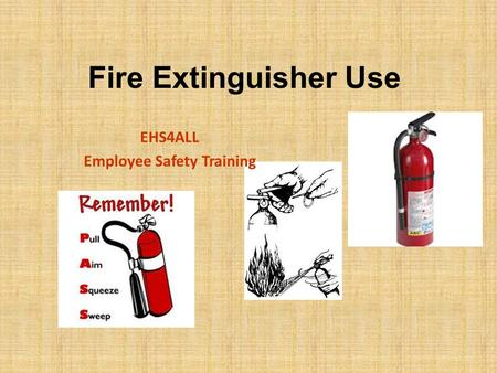 Fire Extinguisher Use EHS4ALL Employee Safety Training.