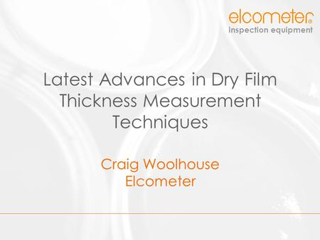 Latest Advances in Dry Film Thickness Measurement Techniques