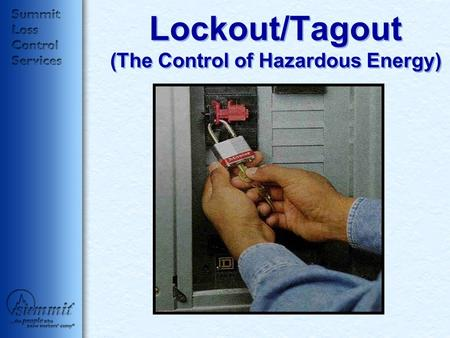 Lockout/Tagout (The Control of Hazardous Energy).