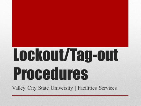 Lockout/Tag-out Procedures