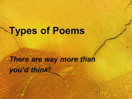 Types of Poems There are way more than you'd think!