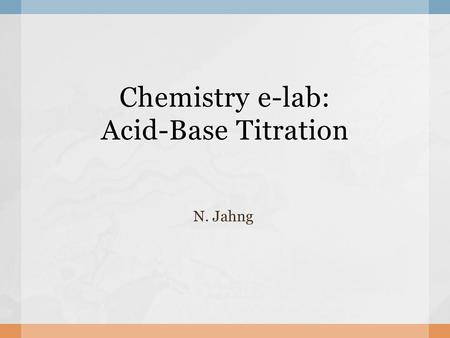 Chemistry e-lab: Acid-Base Titration