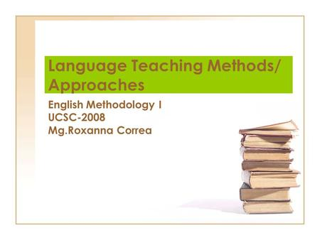 Language Teaching Methods/ Approaches