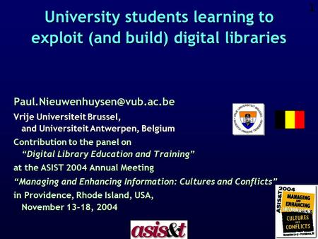 1 University students learning to exploit (and build) digital libraries Vrije Universiteit Brussel, and Universiteit Antwerpen,