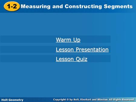 1-2 Measuring and Constructing Segments Warm Up Lesson Presentation