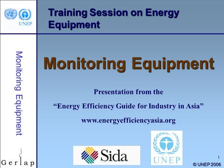 "1 Training Session on Energy Equipment Monitoring Equipment Presentation from the ""Energy Efficiency Guide for Industry in Asia"" www.energyefficiencyasia.org."