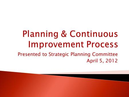 Presented to Strategic Planning Committee April 5, 2012.