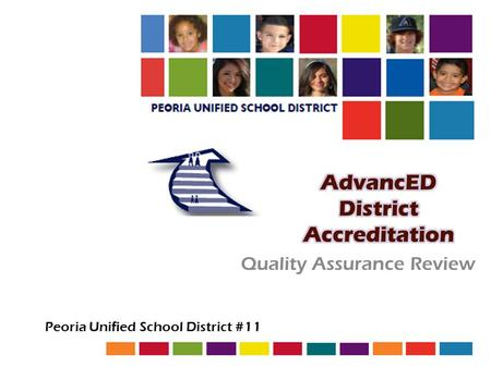 Quality Assurance Review Peoria Unified School District #11.