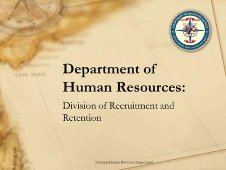 Department of Human Resources: Division of Recruitment and Retention National Human Resource Department.