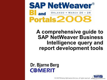 In This Session ... This is a comprehensive guide to SAP NetWeaver Business Intelligence presentation tools We will take an overview tour of the Analysis.