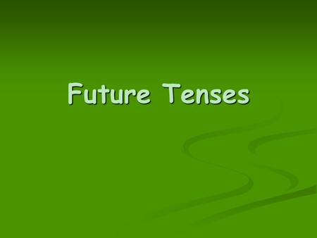 Future Tenses. I. Future Simple Tense - definitions/1 -  Predictions, offers, promises, requests, suggestions: E.g.: Will you help me? E.g.: Shall I.