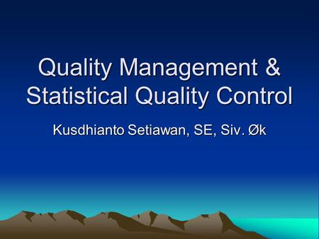 Quality Management & Statistical Quality Control