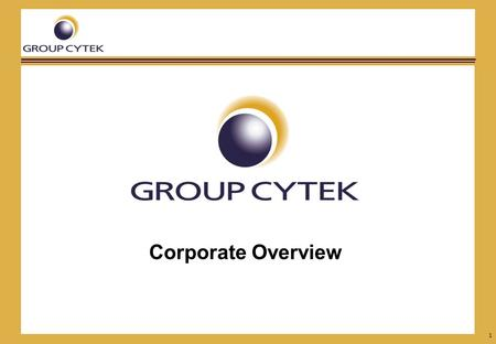 1 Corporate Overview. 2 Addressing the Knowledge Gap GroupCytek  Formed 2005  200 plus staff and associates including consultants, project managers,
