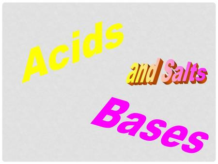 Acids and Salts Bases.