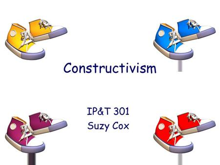 Constructivism IP&T 301 Suzy Cox. Visual Metaphor for Learning Do you agree with this?