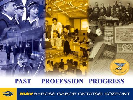 PAST PROFESSION PROGRESS. 2007.11.30Railway E-learning Workshop2.