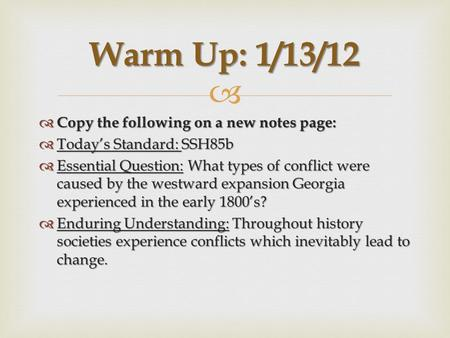 Warm Up: 1/13/12 Copy the following on a new notes page: