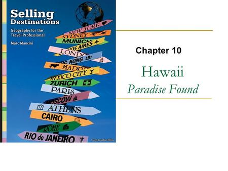 Hawaii Paradise Found Chapter 10. Copyright © 2007 by Nelson, a division of Thomson Canada Limited 2.