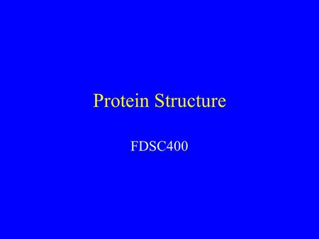 Protein Structure FDSC400. Protein Functions Biological?Food?