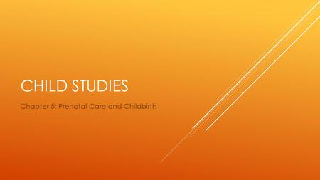 Chapter 5: Prenatal Care and Childbirth