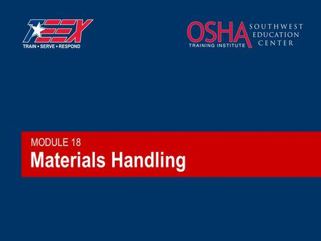Materials Handling MODULE 18. 2©2006 TEEX Materials Handling on Oil and Gas Sites  What materials are handled?  What machines are used to handle them?