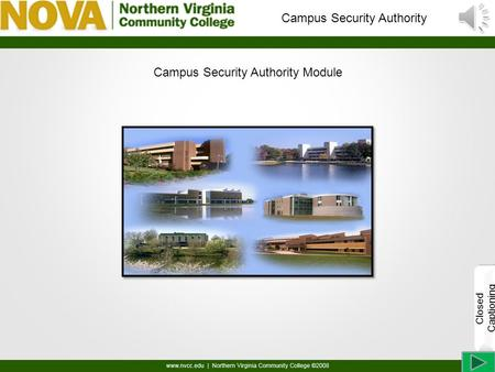 Campus Security Authority Module Closed Captioning Welcome to the campus security authority module.. Campus Security Authority.