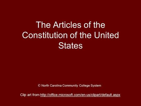 The Articles of the Constitution of the United States Clip art from  © North Carolina Community College.