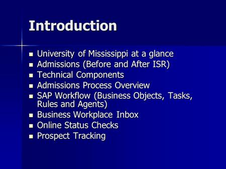 Introduction University of Mississippi at a glance University of Mississippi at a glance Admissions (Before and After ISR) Admissions (Before and After.