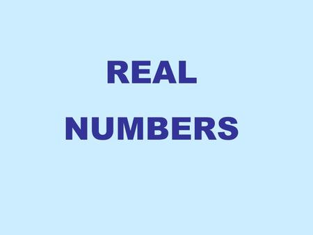 REAL NUMBERS. {1, 2, 3, 4,... } If you were asked to count, the numbers you'd say are called counting numbers. These numbers can be expressed using set.