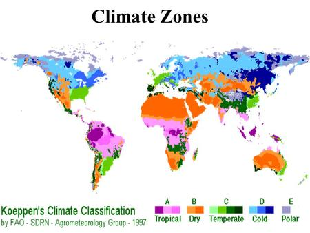 Climate Zones. Climate zones are largely determined by 2 factors: Temperature and Rainfall.