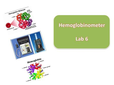 Prepared by Abeer Alhabash A hemoglobinometry is medical measuring device of hemoglobin blood concentration sush as sahli's Hemoglobinometer. Prepared.