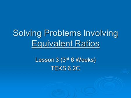 Solving Problems Involving Equivalent Ratios