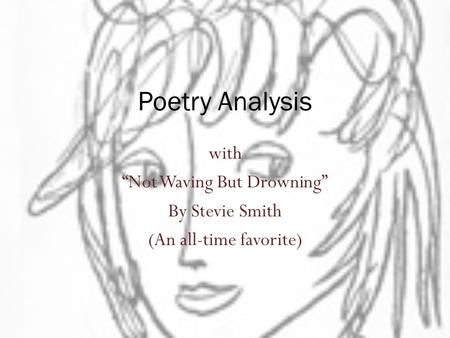 "Poetry Analysis with ""Not Waving But Drowning"" By Stevie Smith (An all-time favorite)"