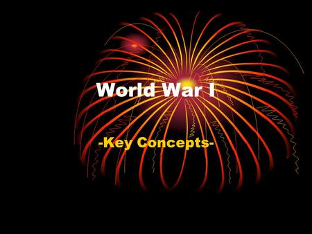 World War I -Key Concepts-. I. Hopes for a World Order of Progress and Peace Benefits of modern science as solutions for social problems Material wealth.